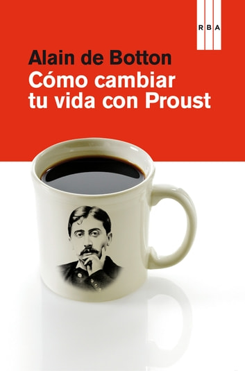 Cómo cambiar tu vida con proust ebook by Alain De Botton