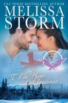 I'll Be Home for Christmas ebook by Melissa Storm