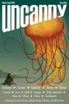 Uncanny Magazine Issue 9 - March/April 2016 ebook by Lynne M. Thomas, Michael Damian Thomas, Rachel Swirsky,...