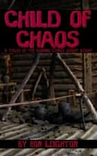 Child of Chaos eBook by Ron Leighton