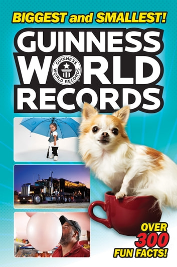 Guinness World Records: Biggest and Smallest! ebook by Christy Webster