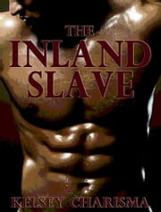 The Inland Slave ebook by Kelsey Charisma
