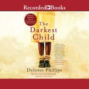 The Darkest Child audiobook by Delores Phillips