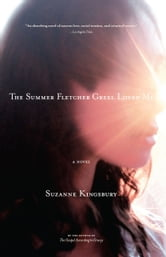 The Summer Fletcher Greel Loved Me - A Novel ebook by Suzanne Kingsbury