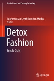 Detox Fashion - Supply Chain ebook by Subramanian Senthilkannan Muthu