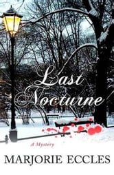 Last Nocturne - A Mystery ebook by Marjorie Eccles