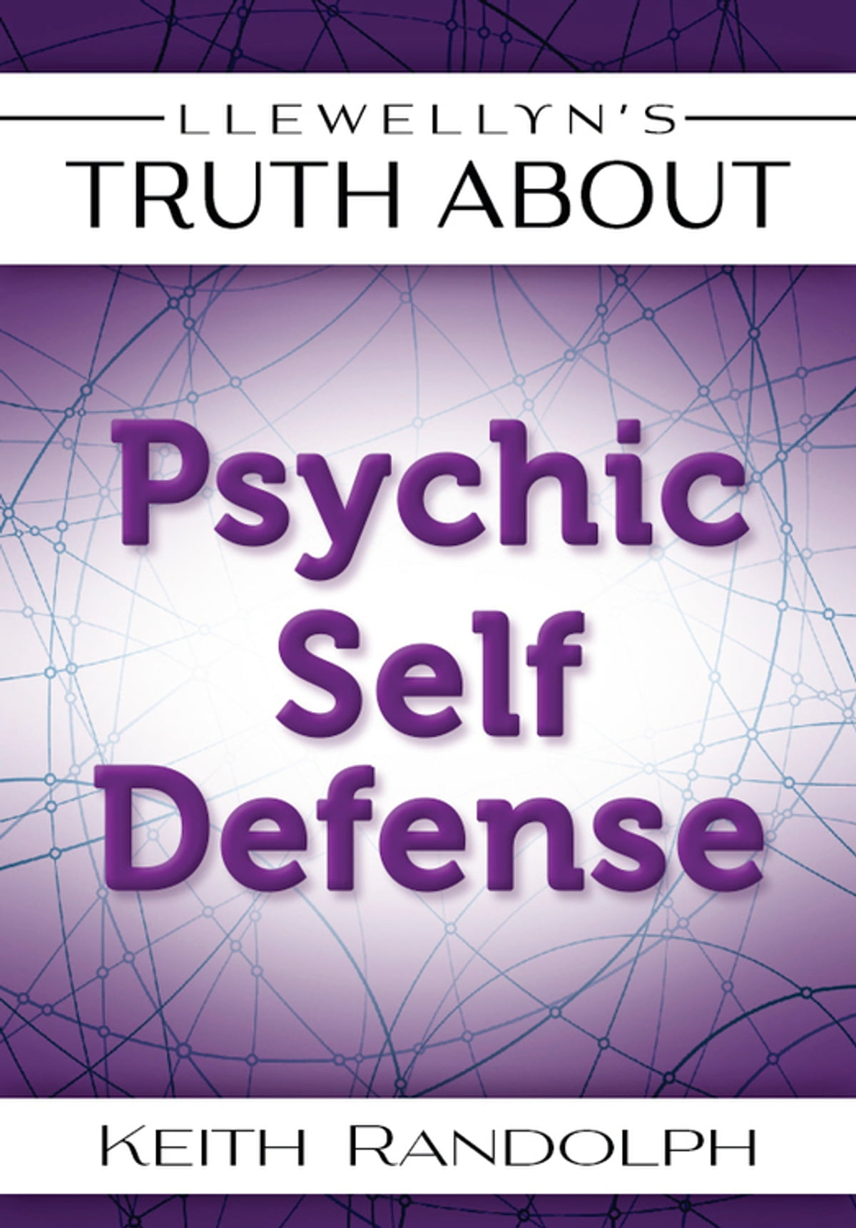 Llewellyns truth about psychic self defense ebook by keith llewellyns truth about psychic self defense ebook by keith randolph 9780738738680 rakuten kobo fandeluxe Document