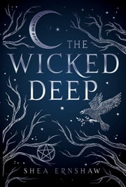 The Wicked Deep ebook by Shea Ernshaw