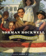 You're a Grand Old Flag ebook by Norman Rockwell,Public Domain,George M. Cohan