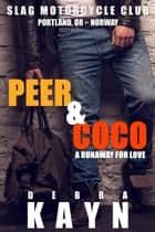 Peer & Coco - Slag Motorcycle Club, #4 ebook by Debra Kayn