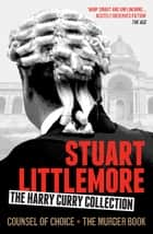 The Harry Curry Collection (The Murder Book and Counsel of Choice) ebook by Stuart Littlemore