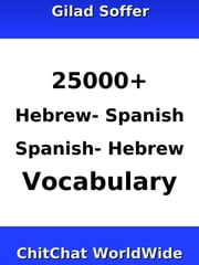 25000+ Hebrew - Spanish Spanish - Hebrew Vocabulary ebook by Gilad Soffer