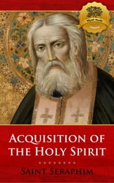 On Acquisition of the Holy Spirit ebook by St. Seraphim of Sarov, Wyatt North
