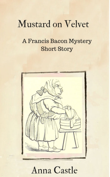 Mustard on Velvet - A Francis Bacon mystery short story ebook by Anna Castle