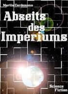 Abseits des Imperiums ebook by Martin Cordemann