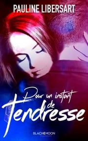 Pour un instant de tendresse ebook by Pauline Libersart