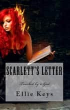 Scarlett's Letter - Touched by a god series, #1 ebook by Ellie Keys