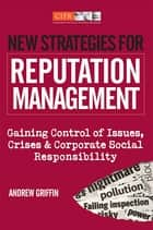 New Strategies for Reputation Management ebook by Andrew Griffin
