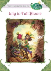 Disney Fairies: Lily in Full Bloom ebook by Laura Driscoll