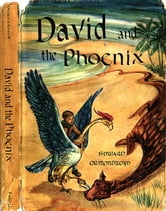 David and the Phoenix by Edward Ormondroyd ebook by Edward Ormondroyd,Illustrated by Joan Raysor