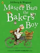 Master Bun the Bakers' Boy ebook by