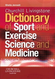 Churchill Livingstone's Dictionary of Sport and Exercise Science and Medicine ebook by Sheila Jennett