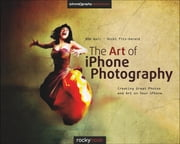 The Art of iPhone Photography - Creating Great Photos and Art on Your iPhone ebook by Bob Weil,Nicki Fitz-Gerald