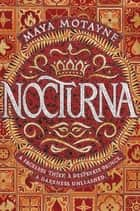 Nocturna eBook by Maya Motayne