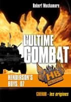 Henderson's Boys (Tome 7) - L'ultime combat ebook by Robert Muchamore, Antoine Pinchot