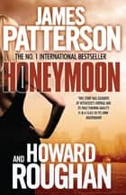Honeymoon ebook by James Patterson, Howard Roughan