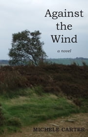 Against the Wind ebook by Michele Carter