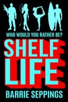ShelfLife eBook by Barrie Seppings