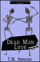 Dead Man Love ebook by TM Simmons