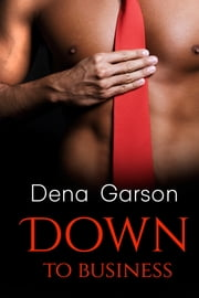 Down To Business ebook by Dena Garson