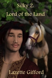 Silky 2: Lord of the Land ebook by Lazette Gifford