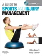 A Guide to Sports and Injury Management ebook by Mike Bundy,Andy Leaver
