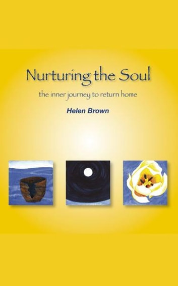 Nurturing the soul ebook by Helen Brown