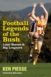 Football Legends Of The Bush ebook by Ken Piesse