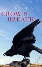 Crow's Breath ebook by John Kinsella