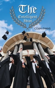 The Entelligent Idiot ebook by Colin Evans