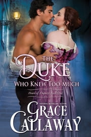 The Duke Who Knew Too Much (Heart of Enquiry #1) ebook by Grace Callaway