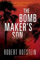 The Bomb Maker's Son - A Parker Stern Novel ebook by Robert Rotstein
