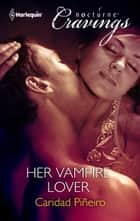 Her Vampire Lover ebook by Caridad Pineiro