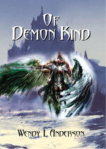 Of Demon Kind - Kingdom of Jior, #1 ebook by Wendy L. Anderson