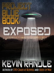 Project Blue Book -- Exposed ebook by Kevin Randle