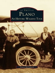 Plano - An Historic Walking Tour ebook by Nancy McCulloch