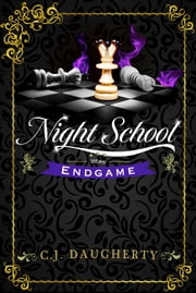 Night School: Endgame ebook by C.J. Daugherty