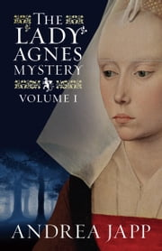 The Lady Agnes Mystery: Volume 1 ebook by Andrea Japp