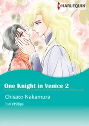One Knight in Venice 2 (Harlequin Comics) - Harlequin Comics ebook by Tori Phillips,Chisato Nakamura