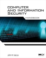 Computer and Information Security Handbook ebook by John R. Vacca,John R. Vacca,John R. Vacca